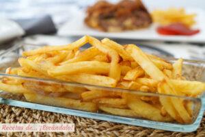 Patatas fritas, como hacerlas perfectas, tiernas por dentro y crujientes por fuera